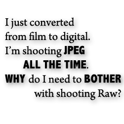 why shoot raw instead of jpeg